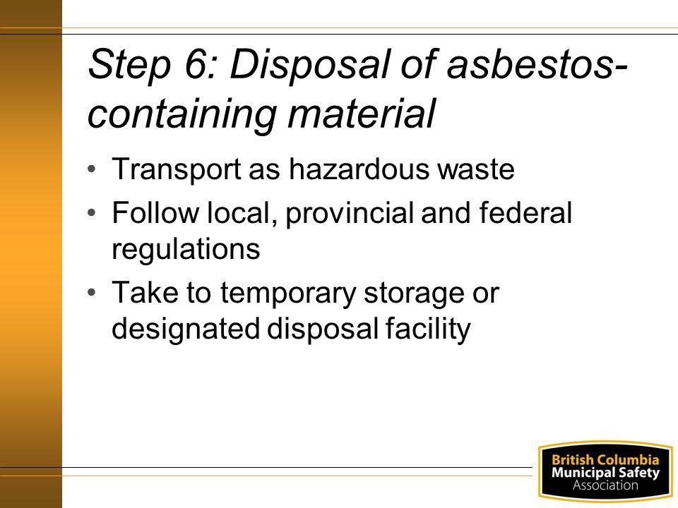 Step 6: Disposal of asbestos-containing material