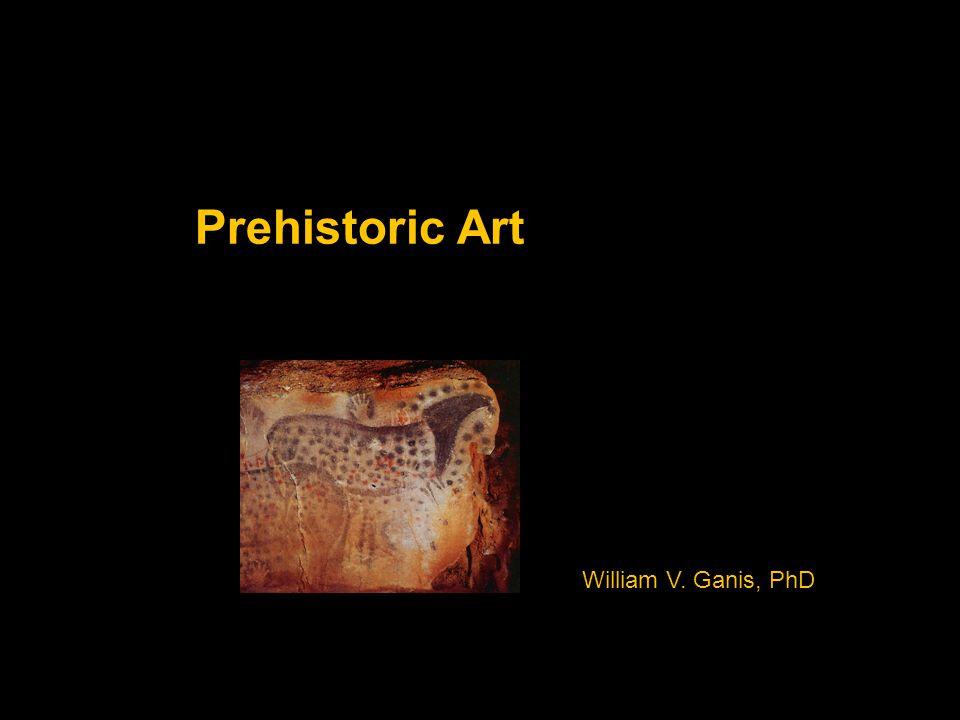 Prehistoric Art William V. Ganis, PhD