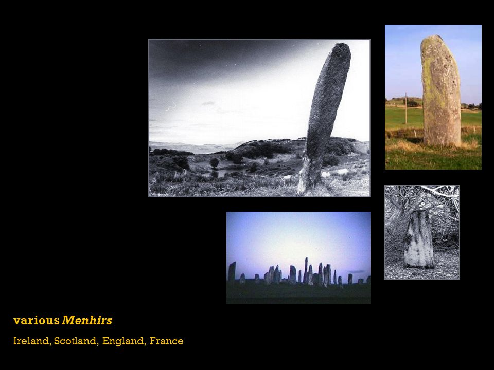 various Menhirs Ireland, Scotland, England, France