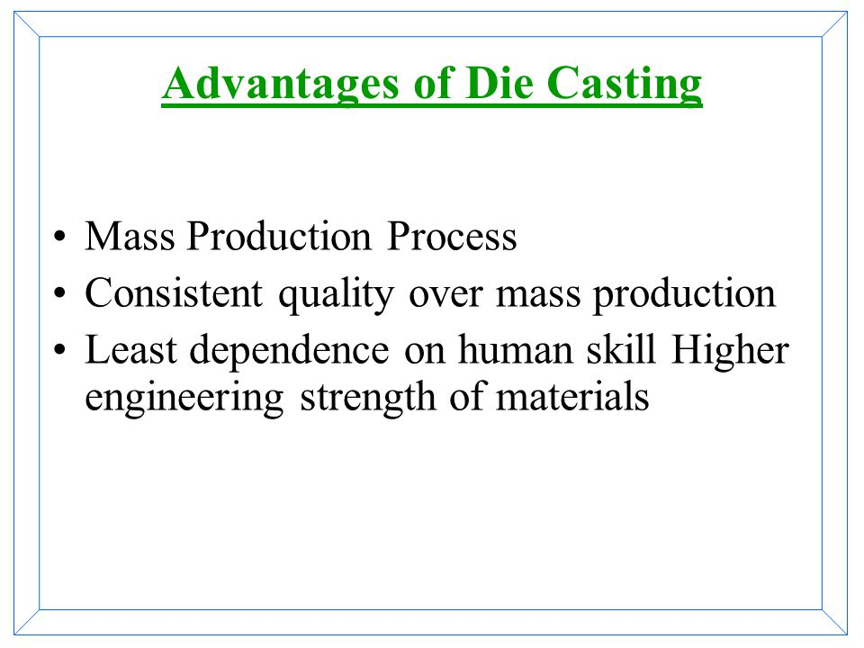 Advantages of Die Casting