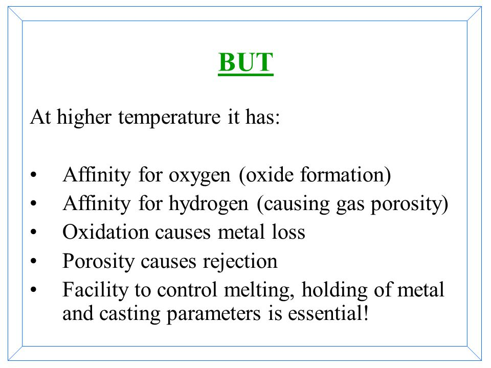 BUT At higher temperature it has:
