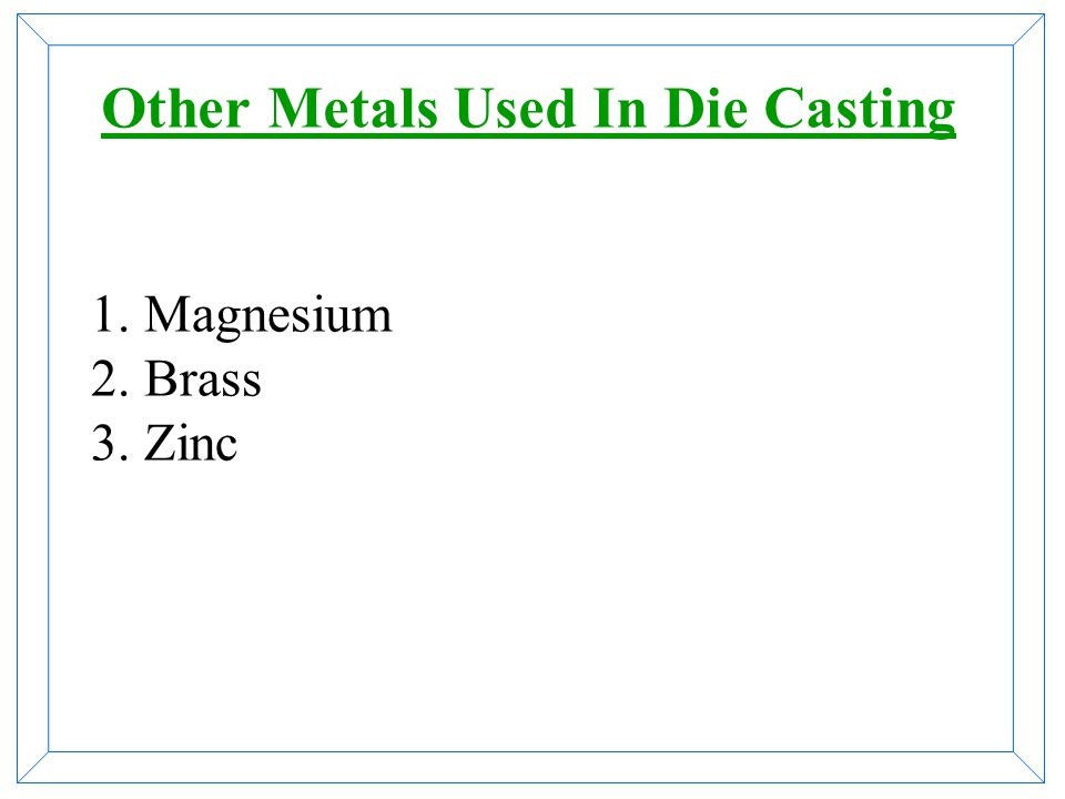 Other Metals Used In Die Casting