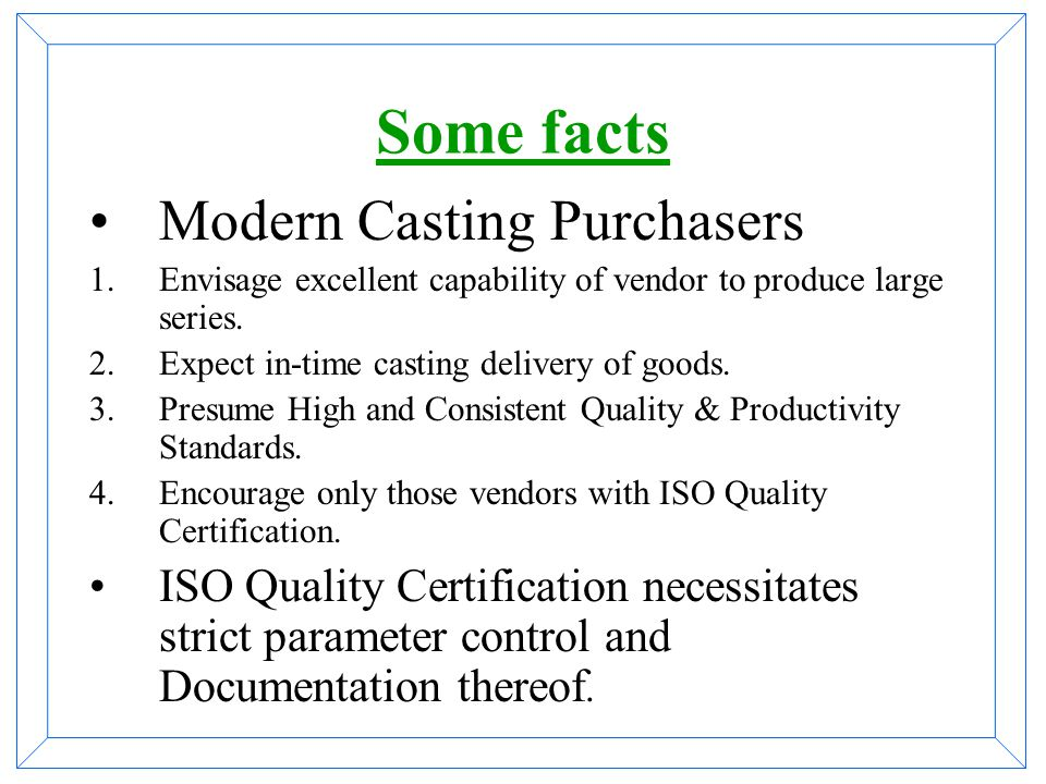 Some facts Modern Casting Purchasers