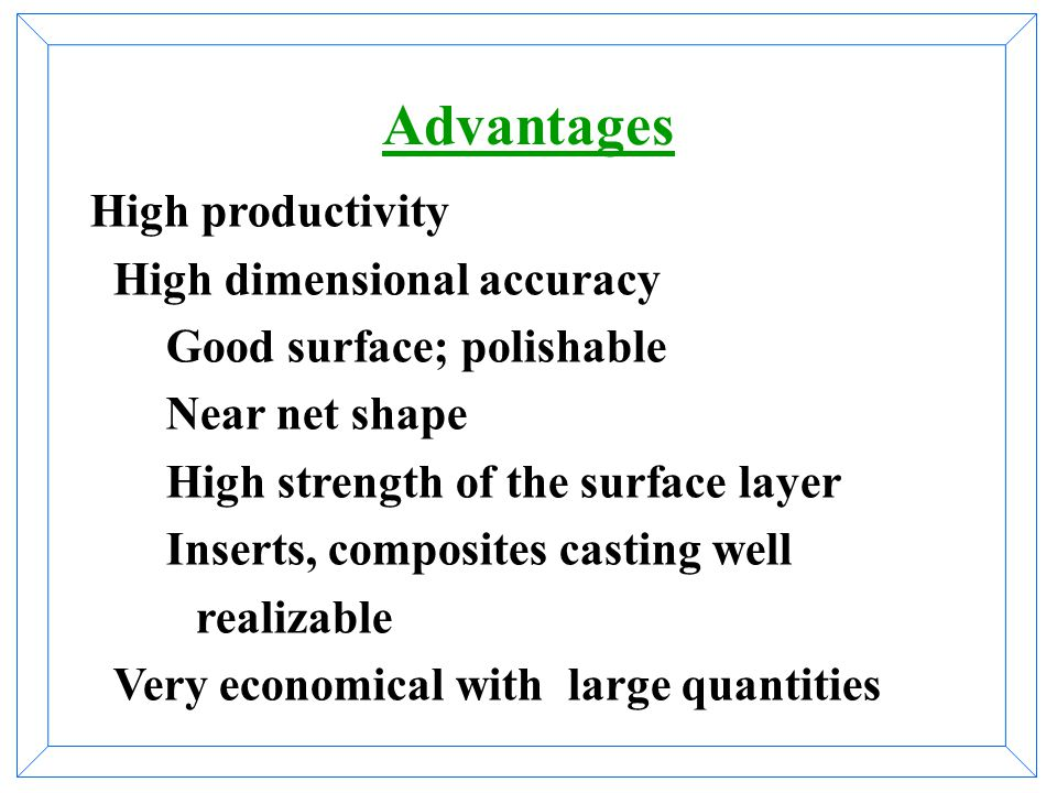 Advantages High productivity