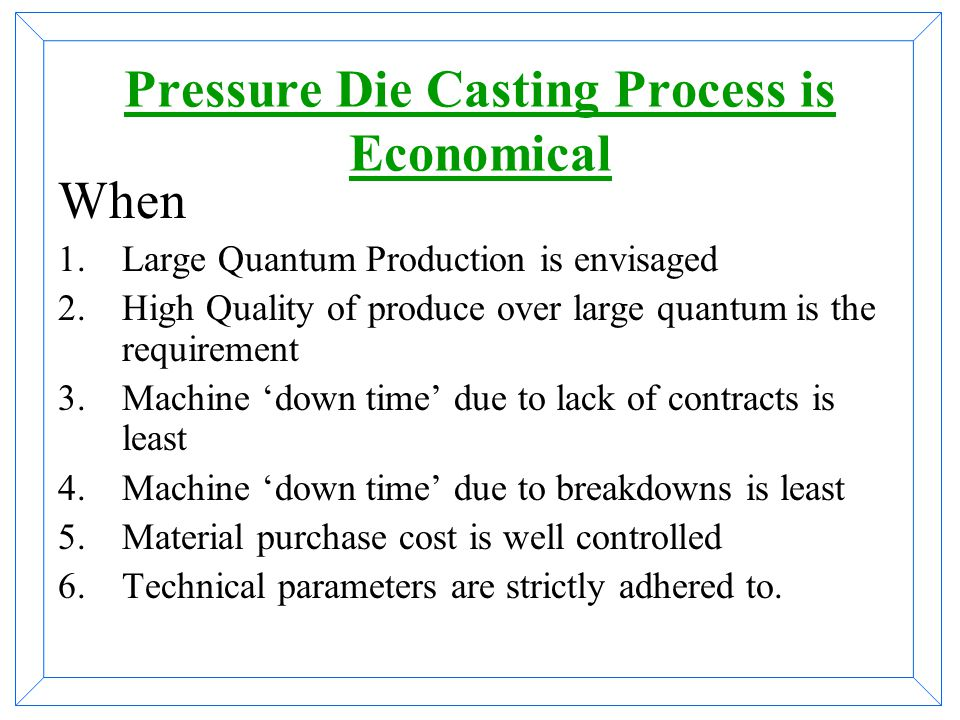 Pressure Die Casting Process is Economical