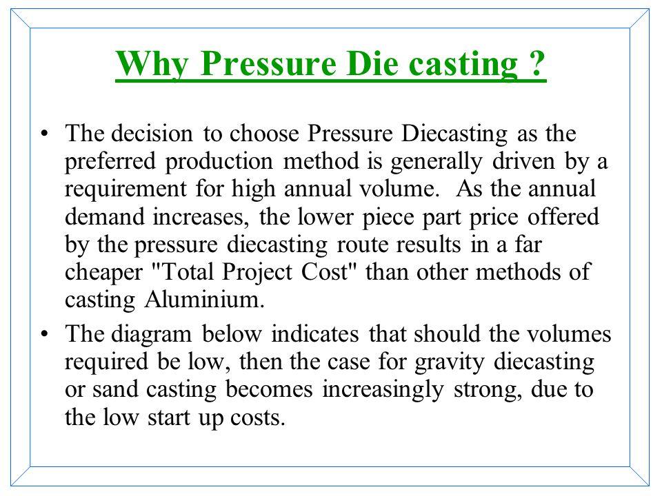 Why Pressure Die casting