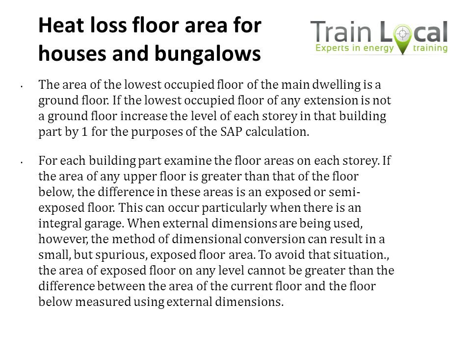 Heat loss floor area for houses and bungalows