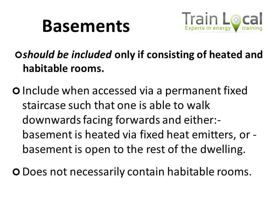 Basements should be included only if consisting of heated and habitable rooms.