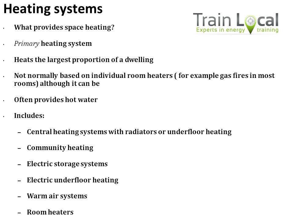 Heating systems What provides space heating Primary heating system