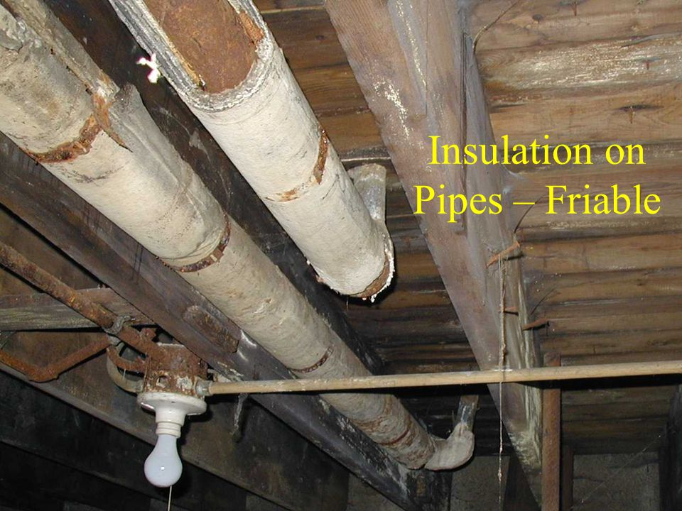 Insulation on Pipes – Friable