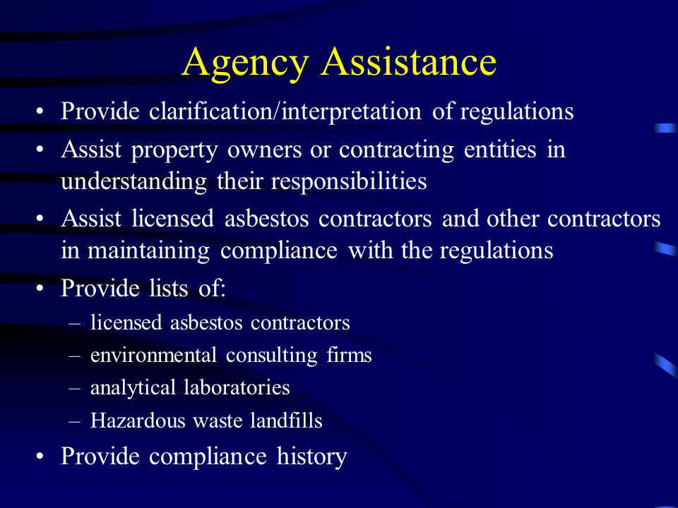 Agency Assistance Provide clarification/interpretation of regulations