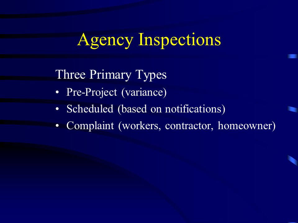 Agency Inspections Three Primary Types Pre-Project (variance)