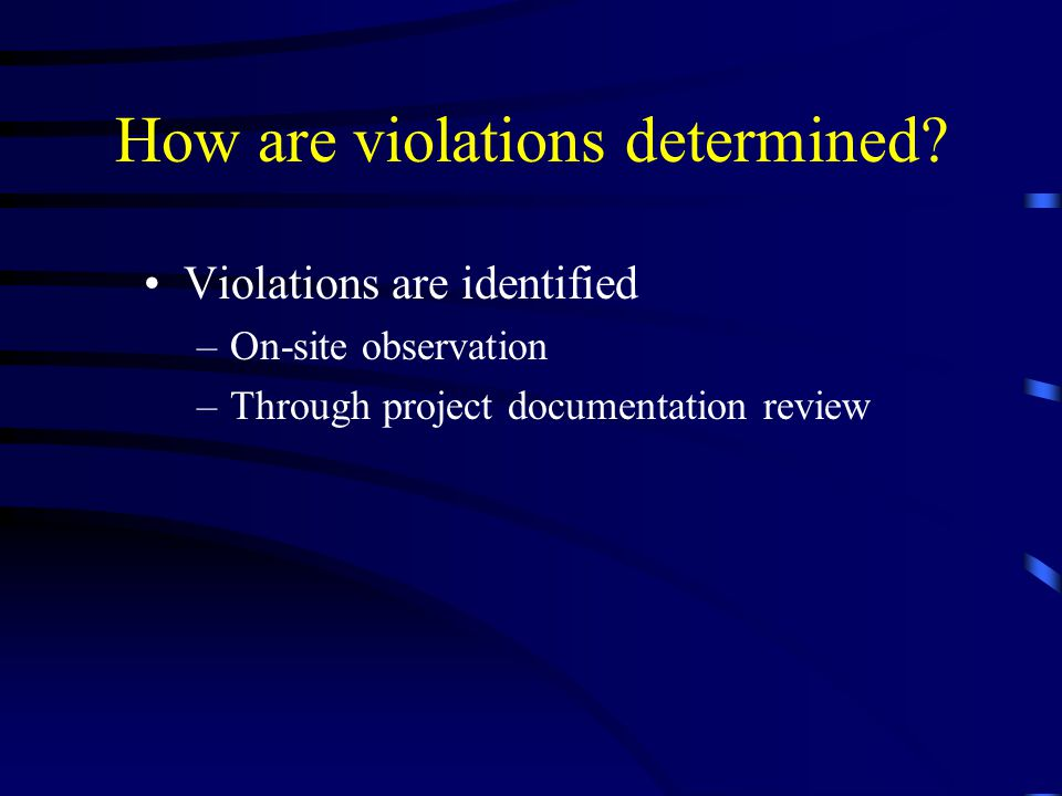 How are violations determined