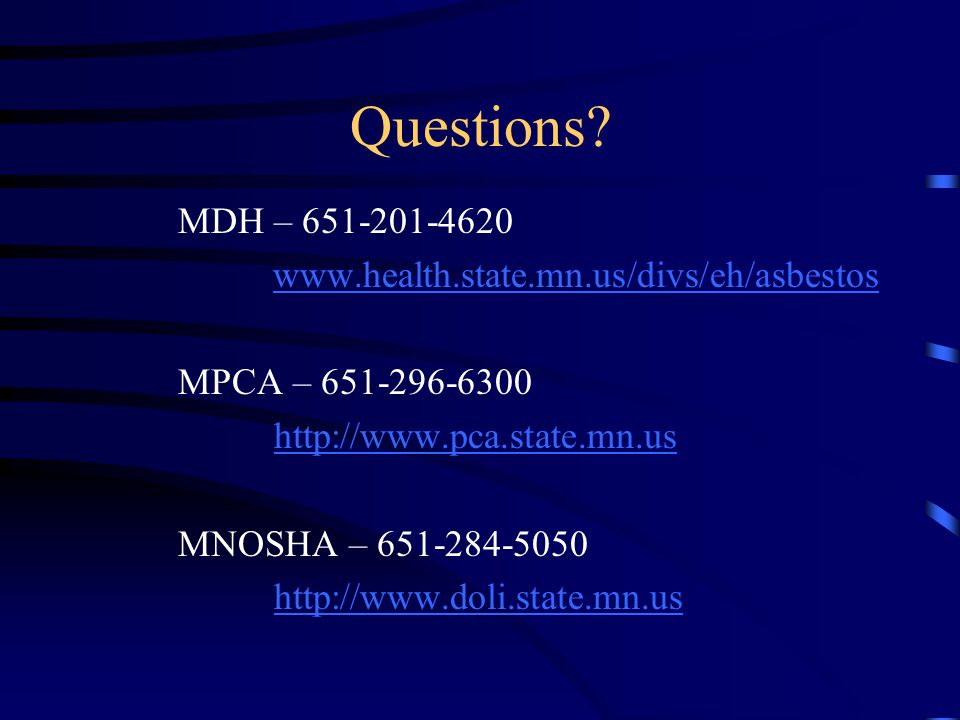 Questions MDH – 651-201-4620 www.health.state.mn.us/divs/eh/asbestos