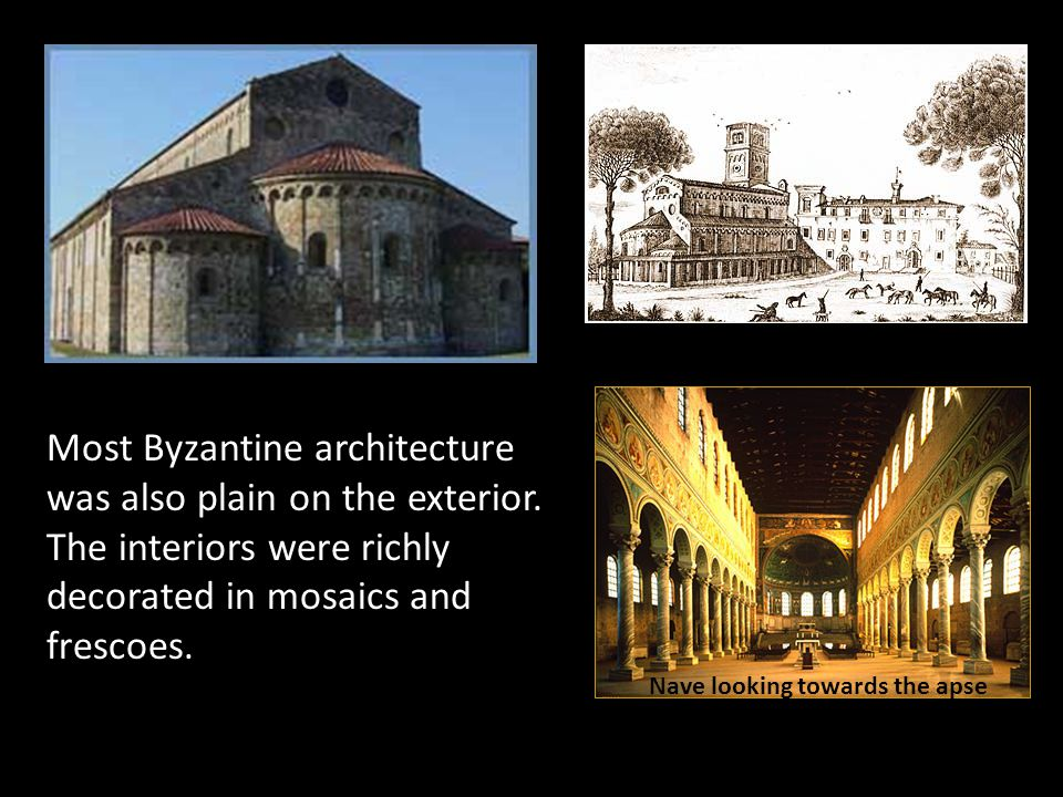 Most Byzantine architecture was also plain on the exterior