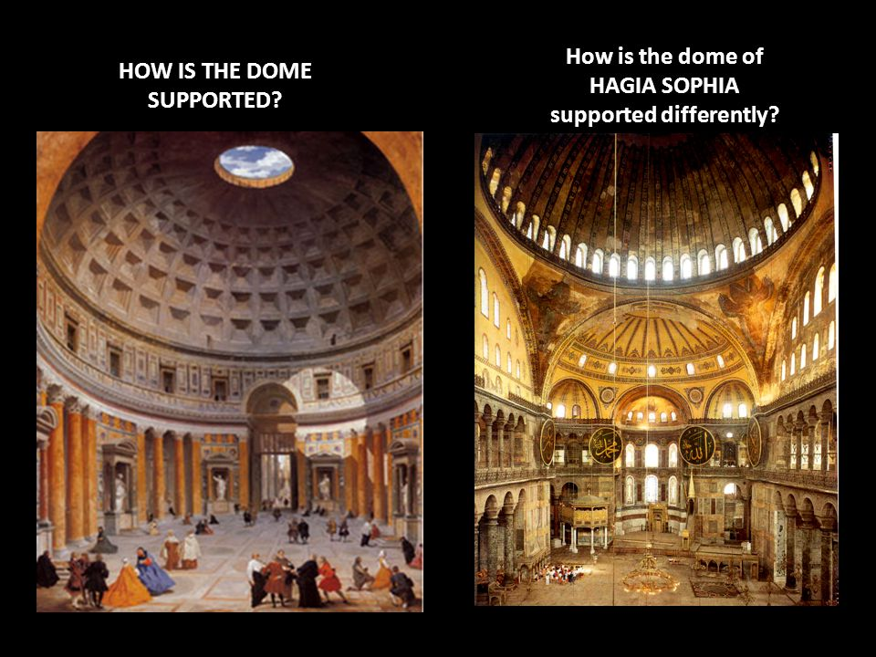 How is the dome of HAGIA SOPHIA supported differently