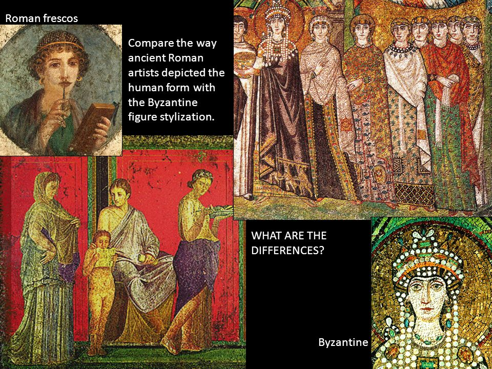 Roman frescos Compare the way ancient Roman artists depicted the human form with the Byzantine figure stylization.