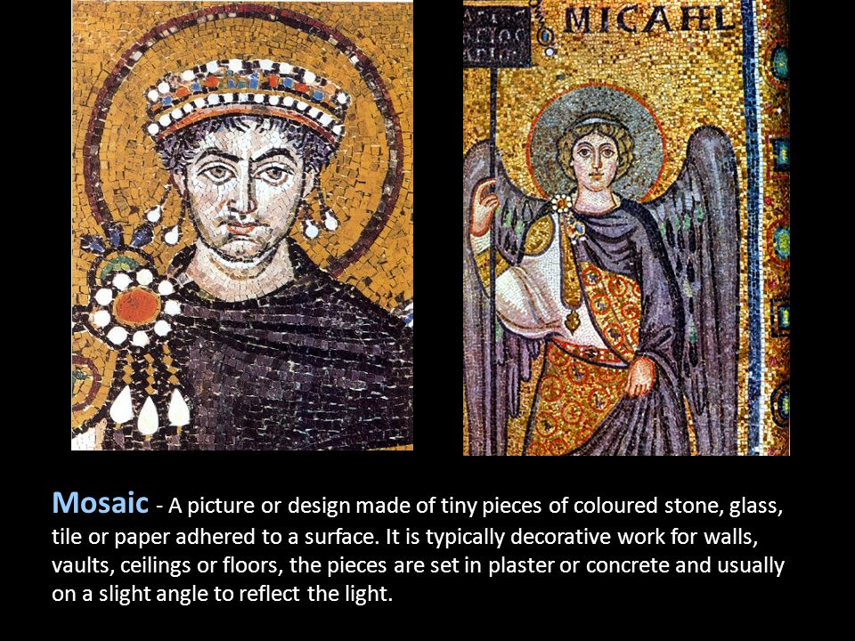 Mosaic - A picture or design made of tiny pieces of coloured stone, glass, tile or paper adhered to a surface.