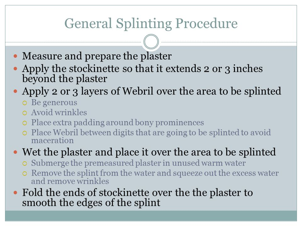 General Splinting Procedure