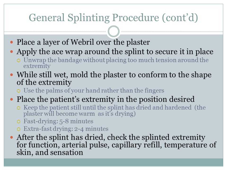 General Splinting Procedure (cont'd)