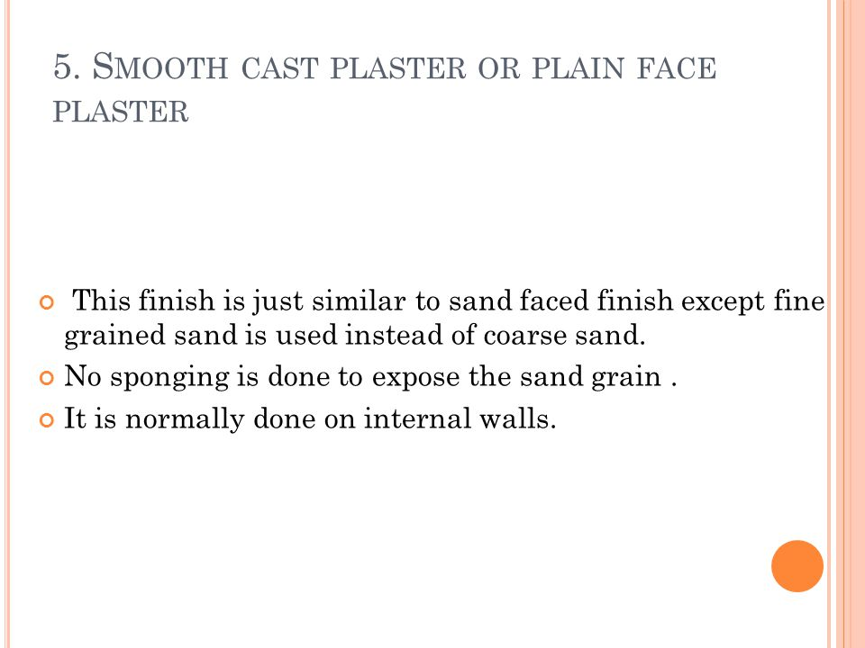5. Smooth cast plaster or plain face plaster