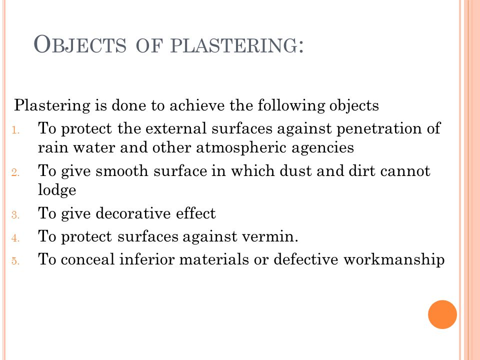 Objects of plastering: