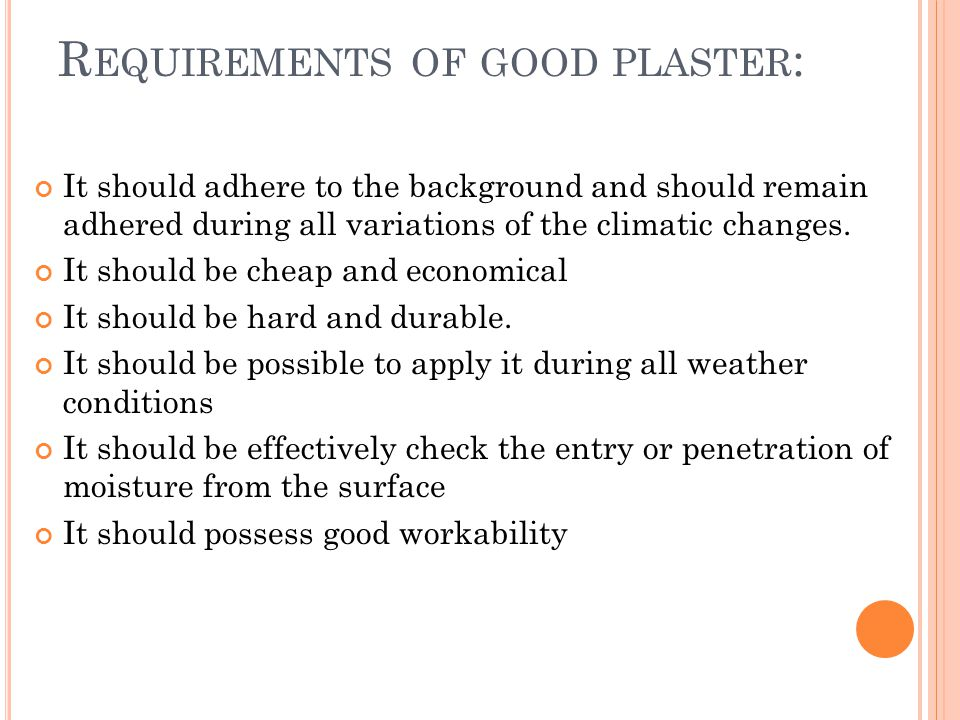 Requirements of good plaster: