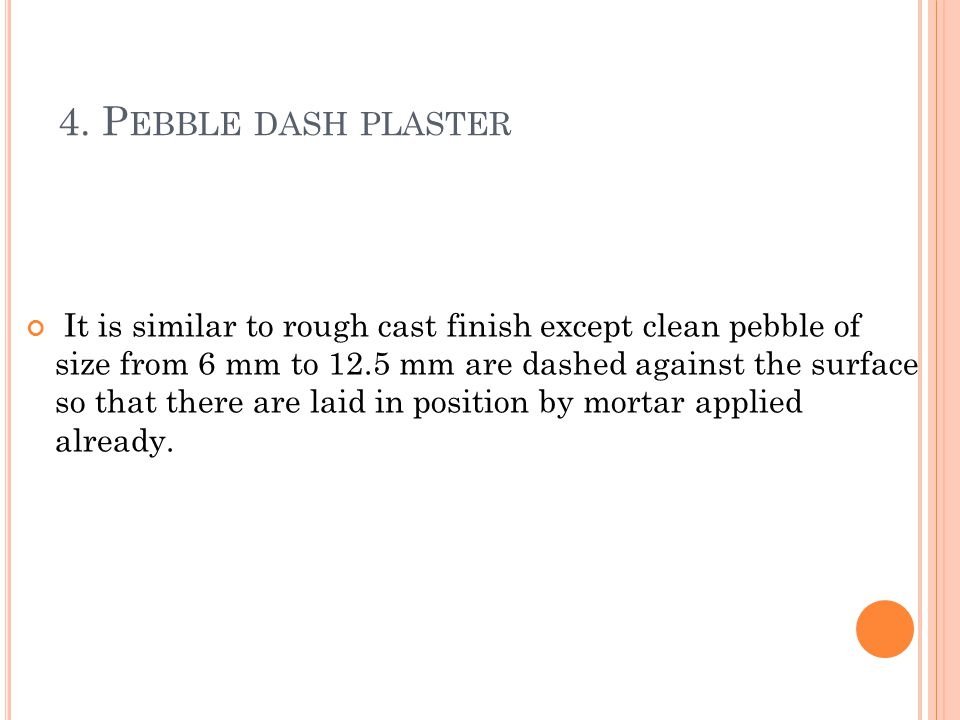 4. Pebble dash plaster