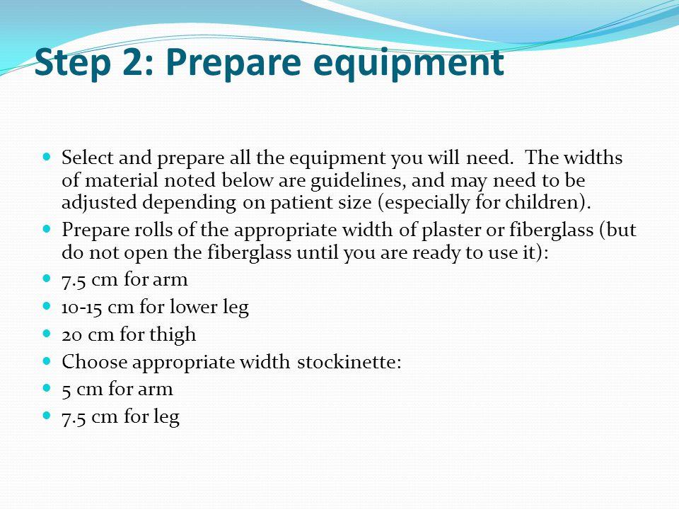 Step 2: Prepare equipment