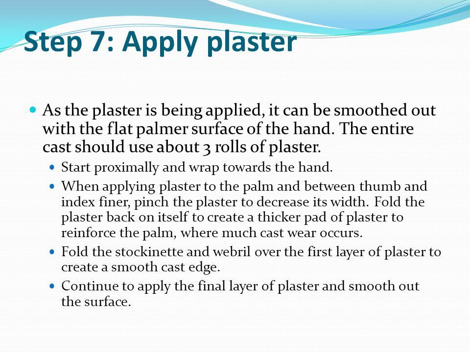 Step 7: Apply plaster