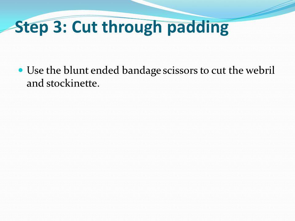 Step 3: Cut through padding