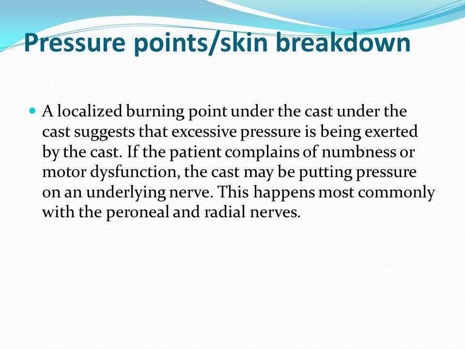 Pressure points/skin breakdown