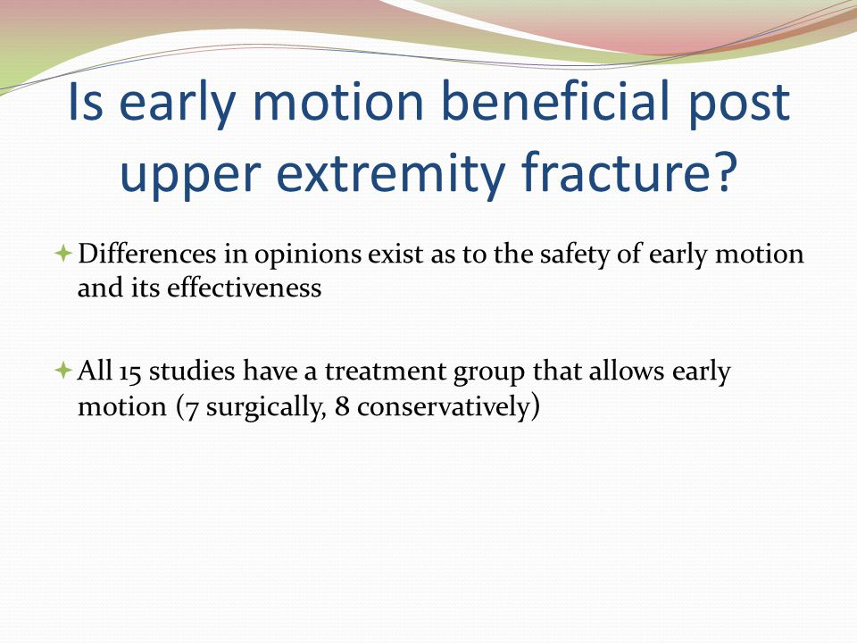 Is early motion beneficial post upper extremity fracture