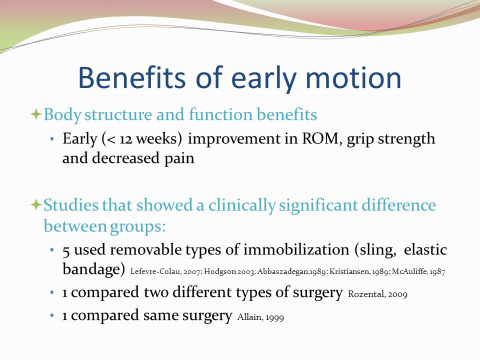 Benefits of early motion