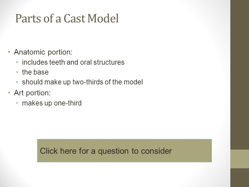 Parts of a Cast Model Click here for a question to consider