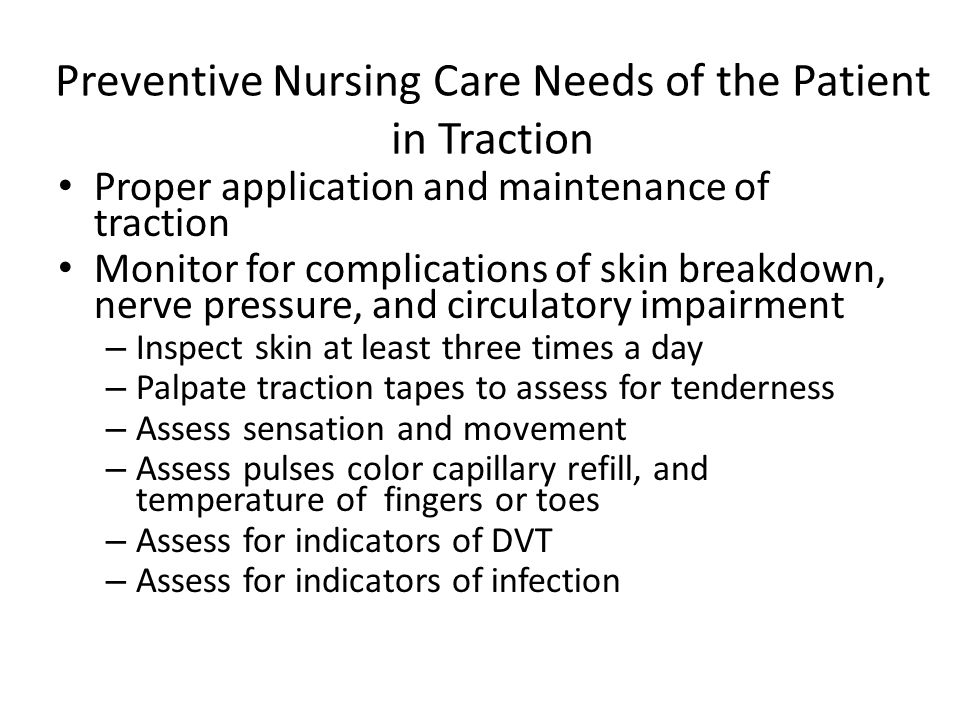 Preventive Nursing Care Needs of the Patient in Traction