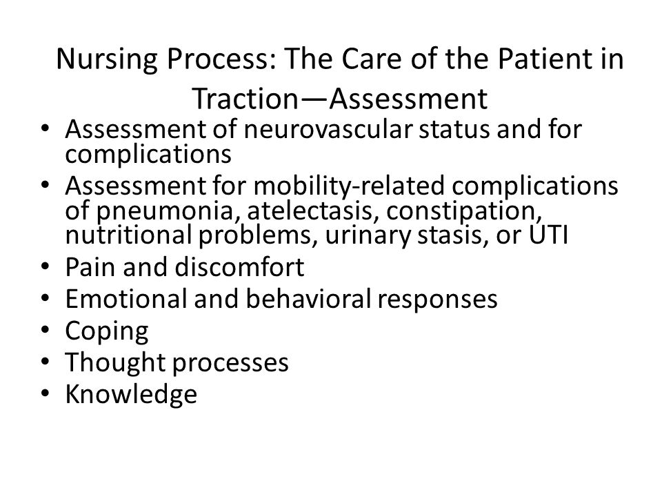 Nursing Process: The Care of the Patient in Traction—Assessment