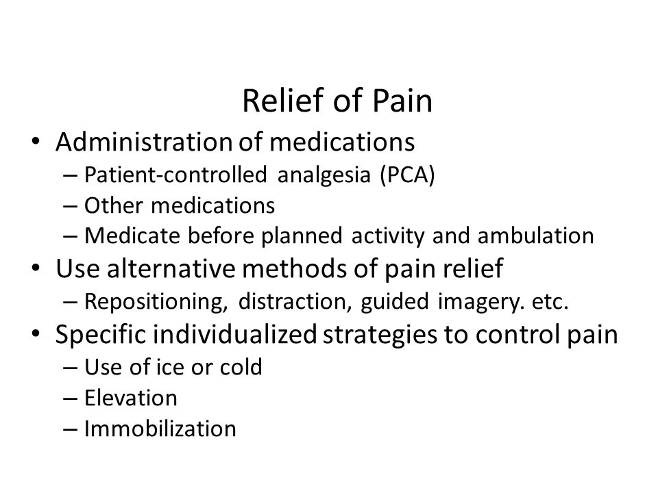 Relief of Pain Administration of medications