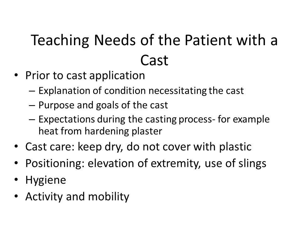 Teaching Needs of the Patient with a Cast