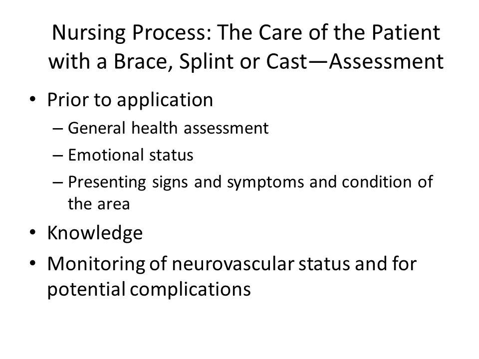 Nursing Process: The Care of the Patient with a Brace, Splint or Cast—Assessment