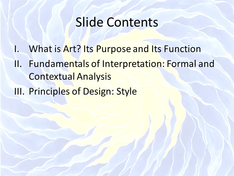Slide Contents What is Art Its Purpose and Its Function