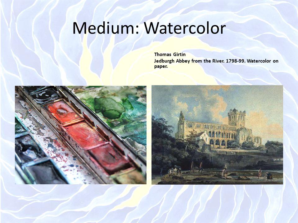 Medium: Watercolor Thomas Girtin
