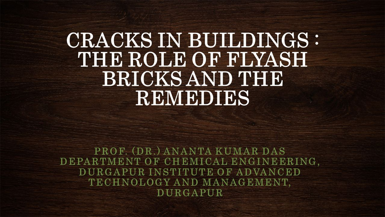CRACKS IN BUILDINGS : THE ROLE OF FLYASH BRICKS AND THE REMEDIES