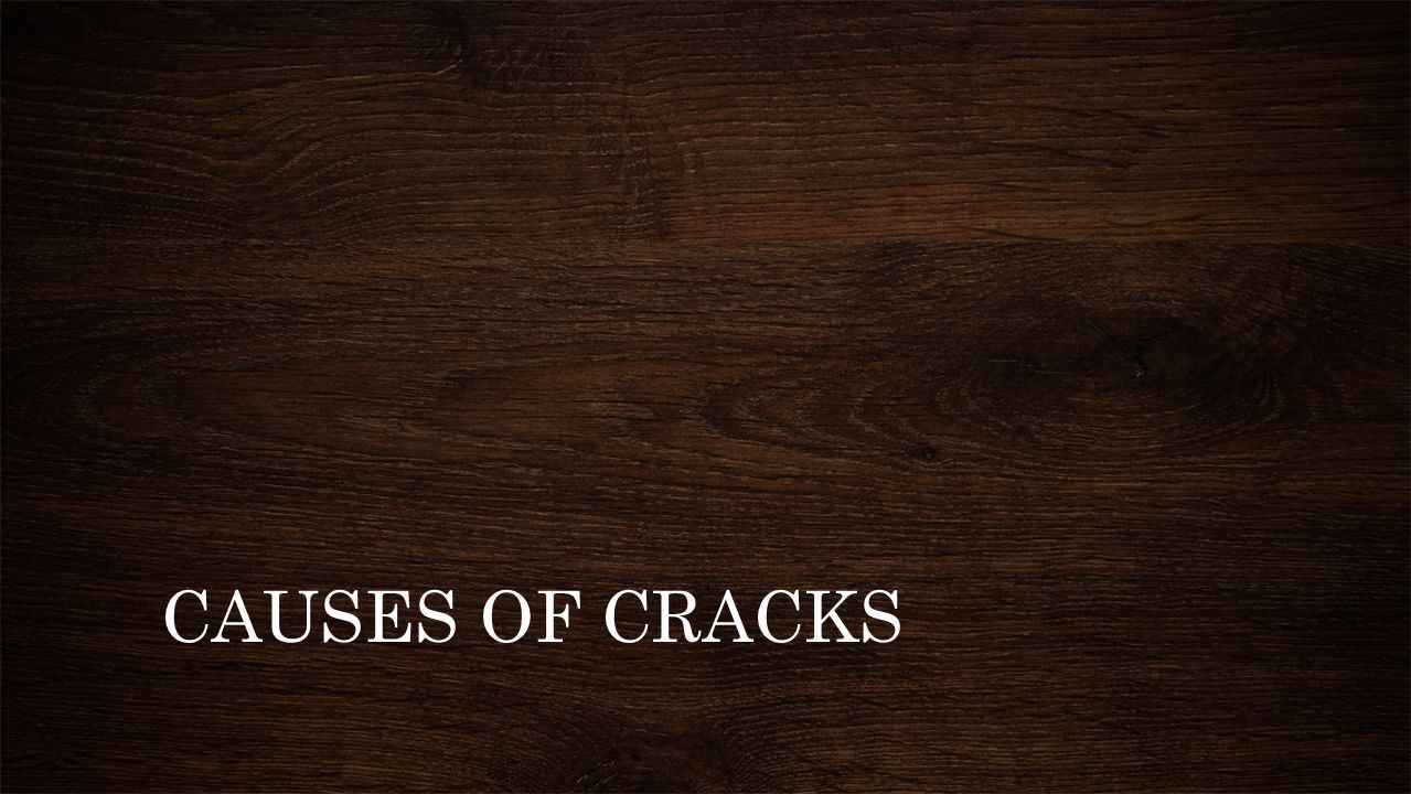 CAUSES OF CRACKS