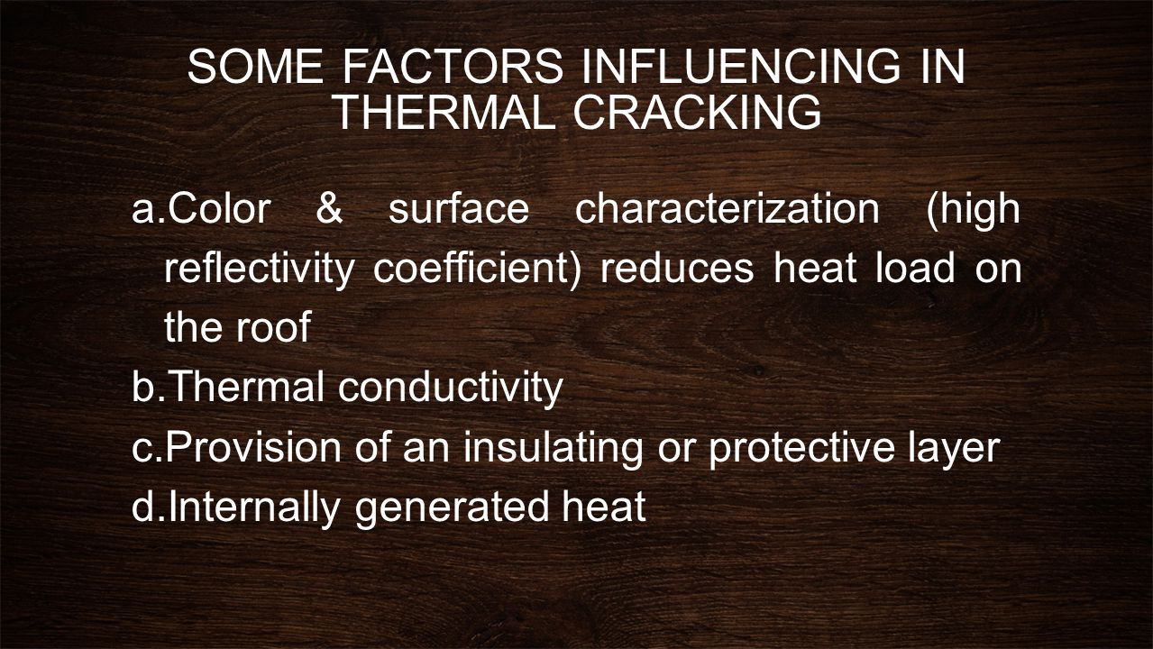 SOME FACTORS INFLUENCING IN THERMAL CRACKING