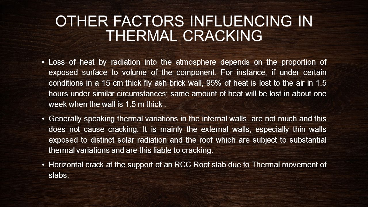 OTHER FACTORS INFLUENCING IN THERMAL CRACKING
