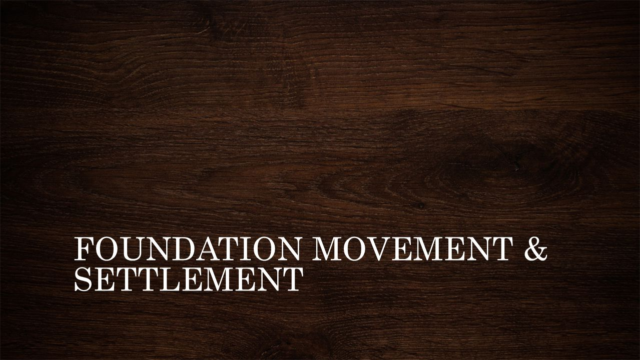 FOUNDATION MOVEMENT & SETTLEMENT