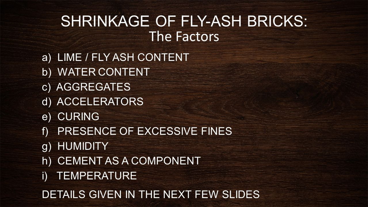 SHRINKAGE OF FLY-ASH BRICKS: The Factors