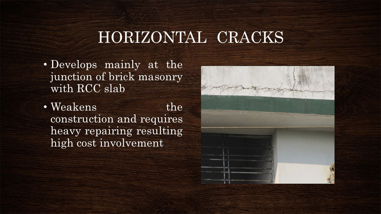 HORIZONTAL CRACKS Develops mainly at the junction of brick masonry with RCC slab.
