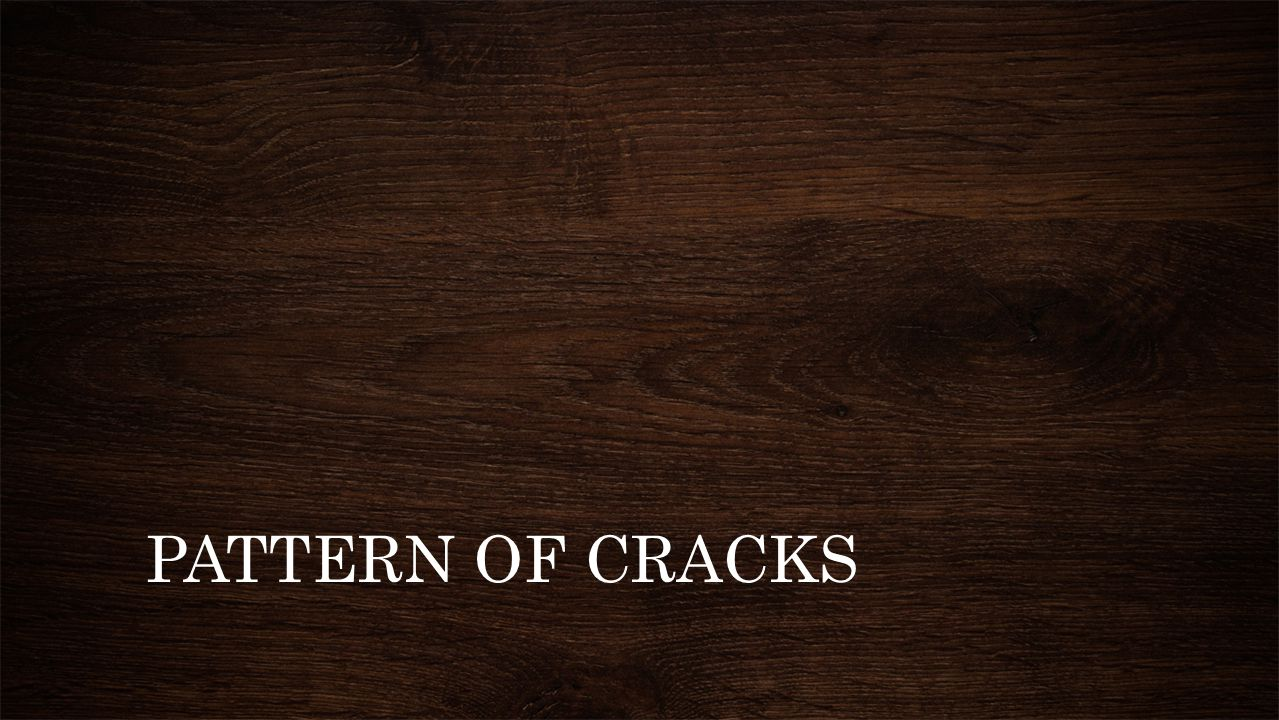 PATTERN OF CRACKS